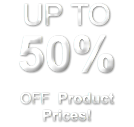 UP TO 50% OFF Product Prices!